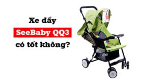 Xe đẩy Seebaby QQ3 có tốt không?